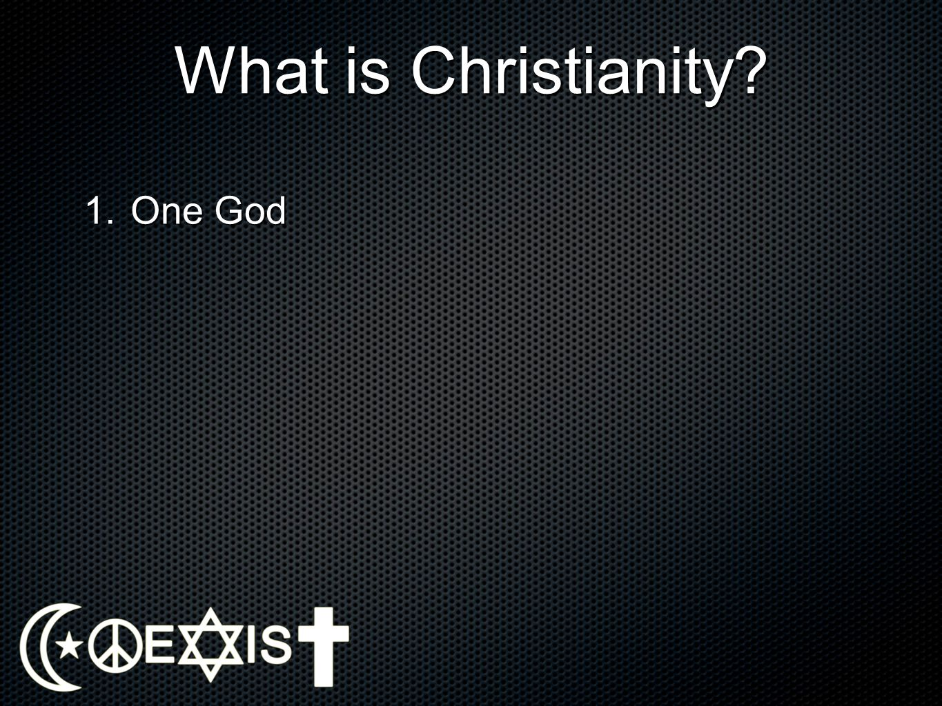 What is Christianity One God