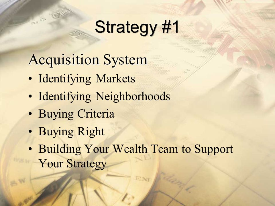 Strategy #1 Acquisition System Identifying Markets
