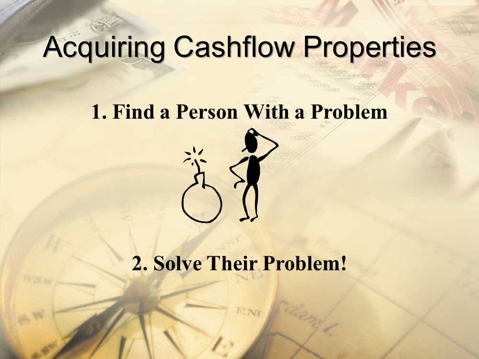 Acquiring Cashflow Properties