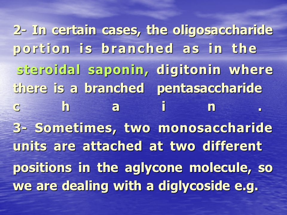 2- In certain cases, the oligosaccharide portion is branched as in the