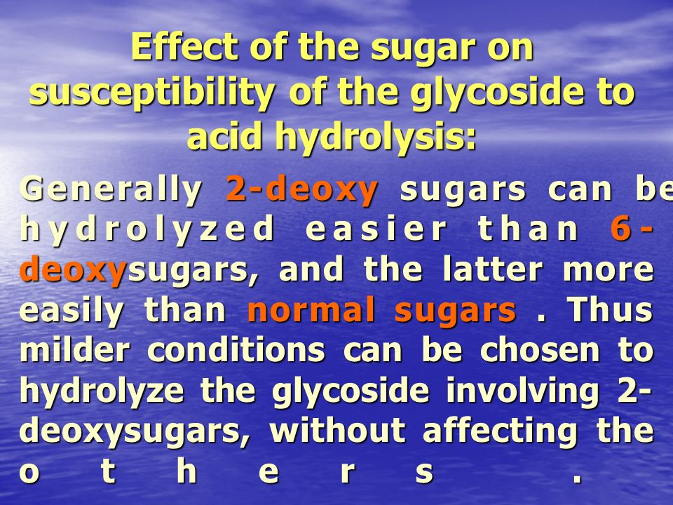 Effect of the sugar on susceptibility of the glycoside to acid hydrolysis: