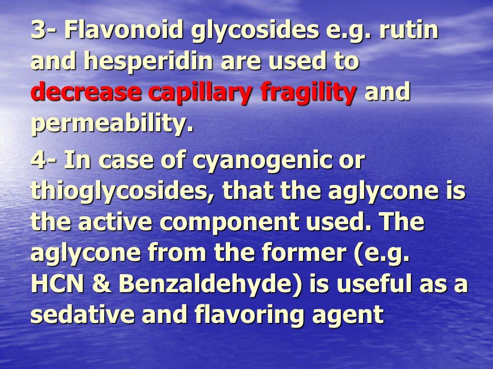 3- Flavonoid glycosides e. g