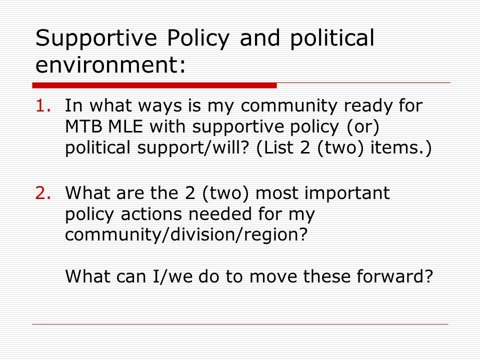 Supportive Policy and political environment: