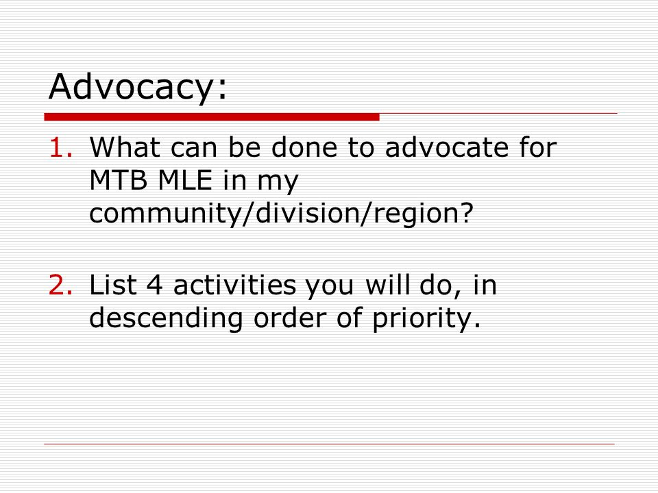 Advocacy: What can be done to advocate for MTB MLE in my community/division/region.