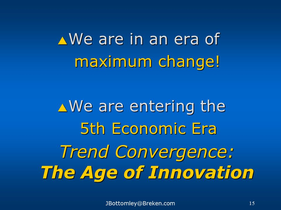 Trend Convergence: The Age of Innovation