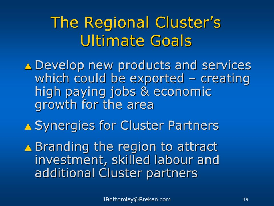 The Regional Cluster's Ultimate Goals