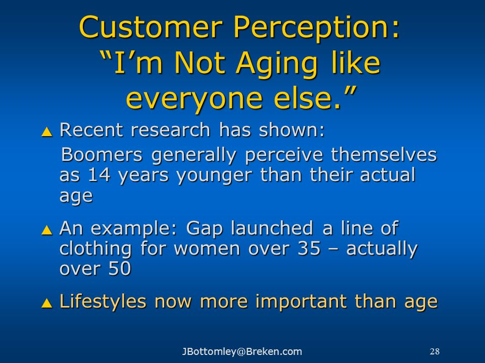 Customer Perception: I'm Not Aging like everyone else.