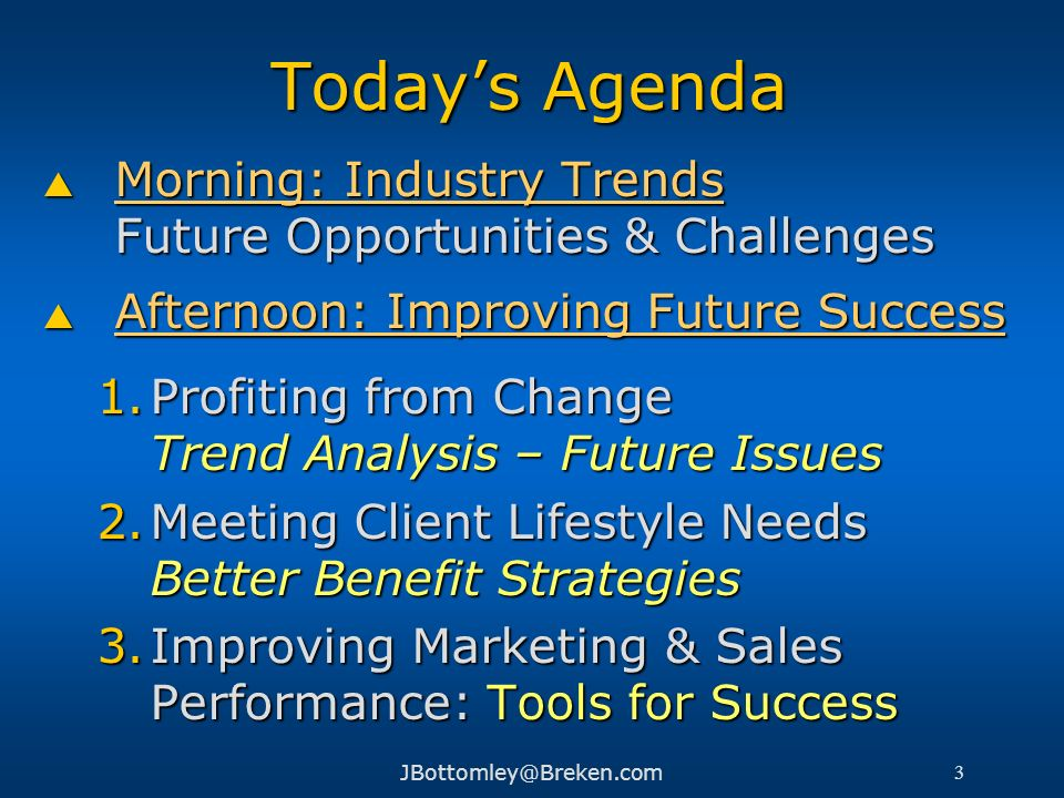 Today's Agenda Morning: Industry Trends