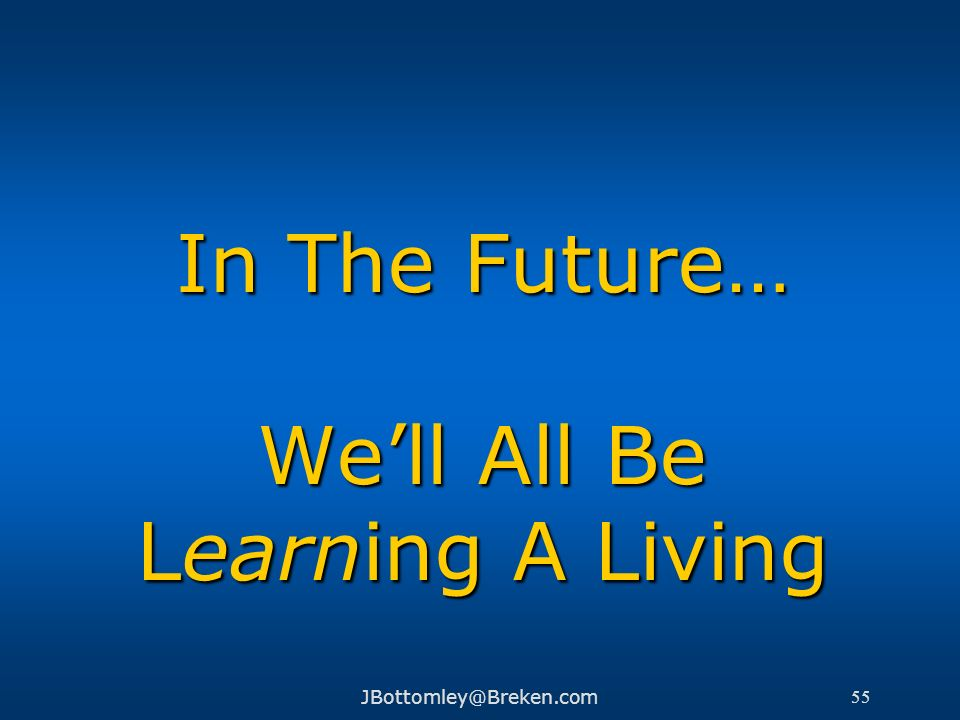 In The Future… We'll All Be Learning A Living