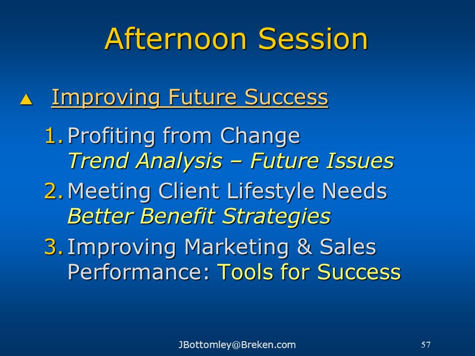 Afternoon Session Improving Future Success