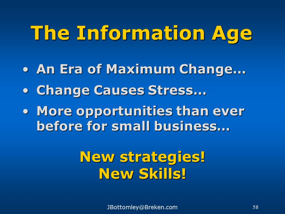 The Information Age New strategies! New Skills!