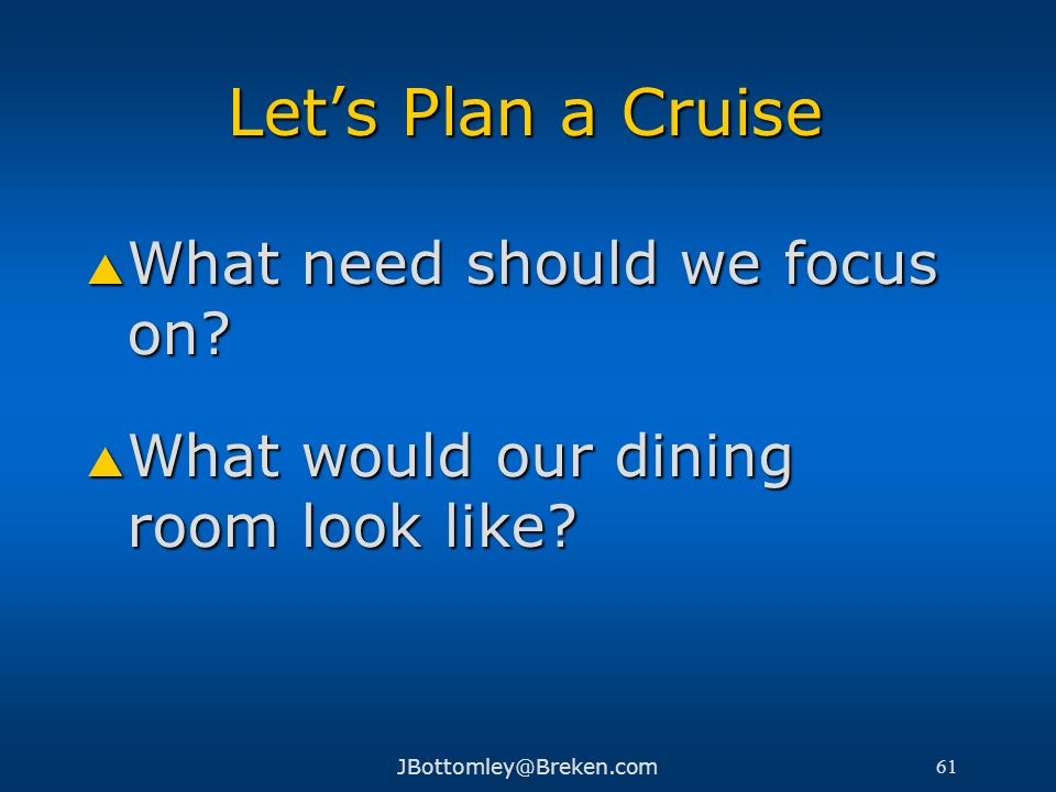 Let's Plan a Cruise What need should we focus on