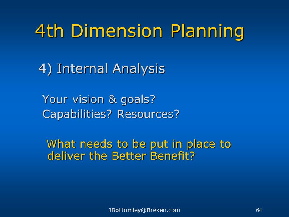 4th Dimension Planning 4) Internal Analysis Your vision & goals