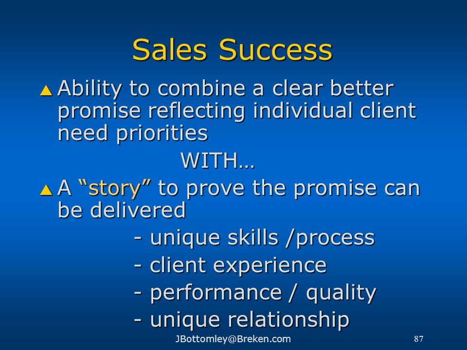 Sales Success Ability to combine a clear better promise reflecting individual client need priorities.