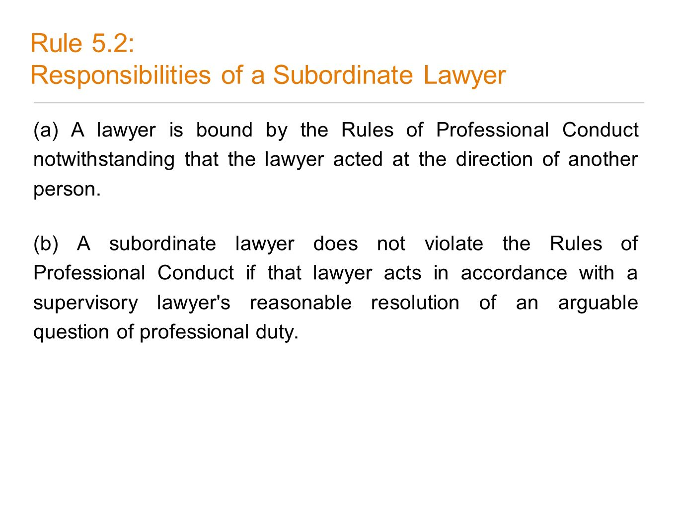 Rule 5.2: Responsibilities of a Subordinate Lawyer