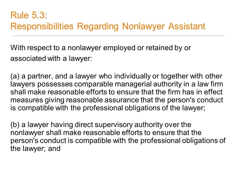 Rule 5.3: Responsibilities Regarding Nonlawyer Assistant