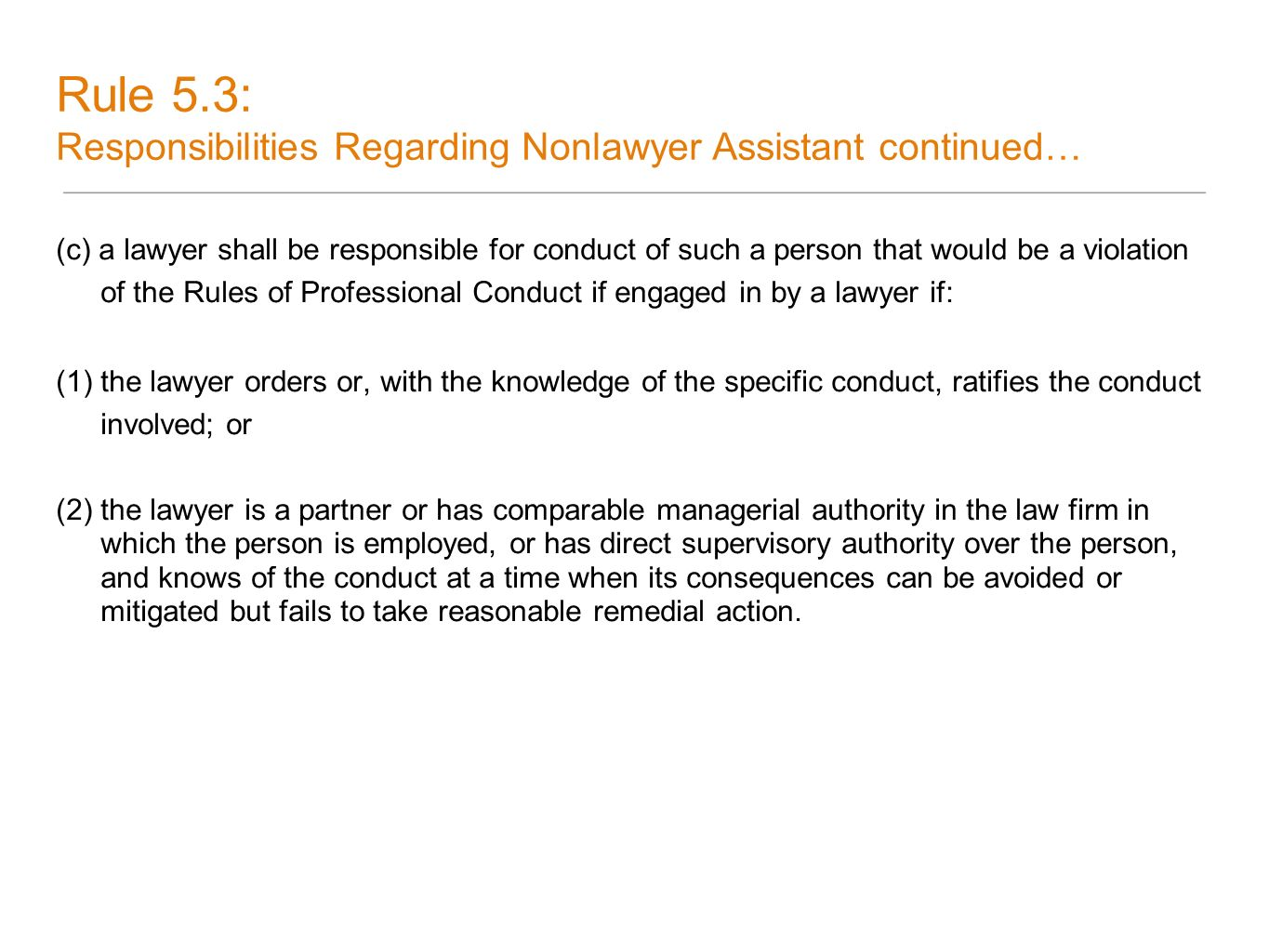 Rule 5.3: Responsibilities Regarding Nonlawyer Assistant continued…