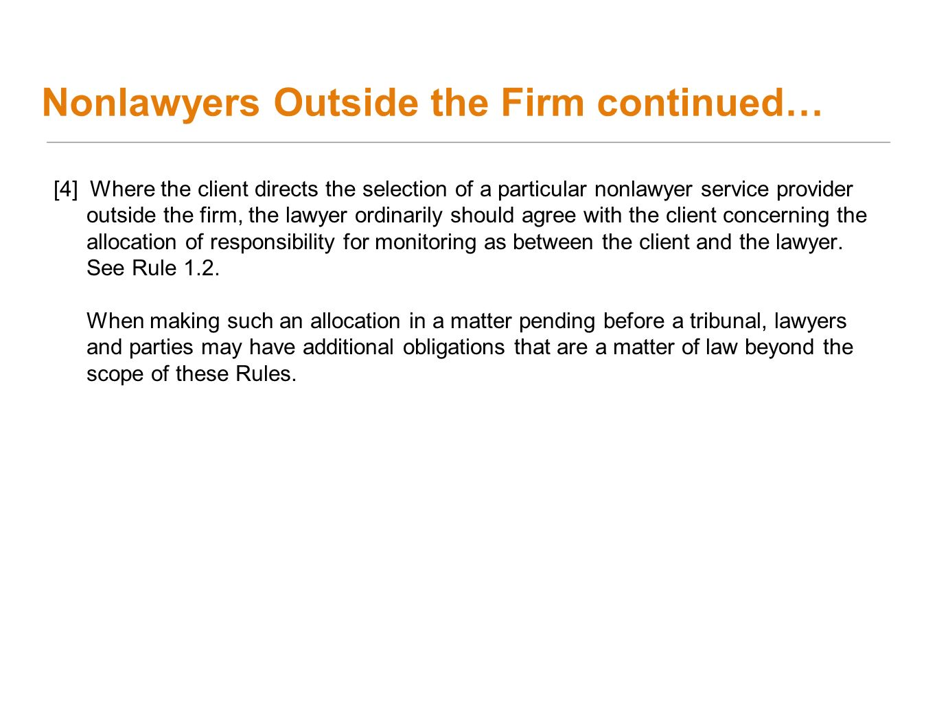 Nonlawyers Outside the Firm continued…