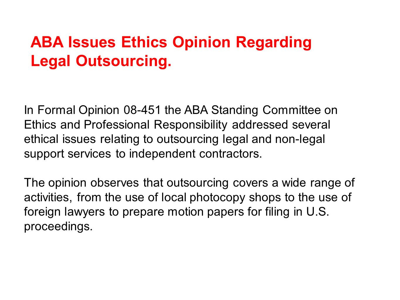 ABA Issues Ethics Opinion Regarding Legal Outsourcing.
