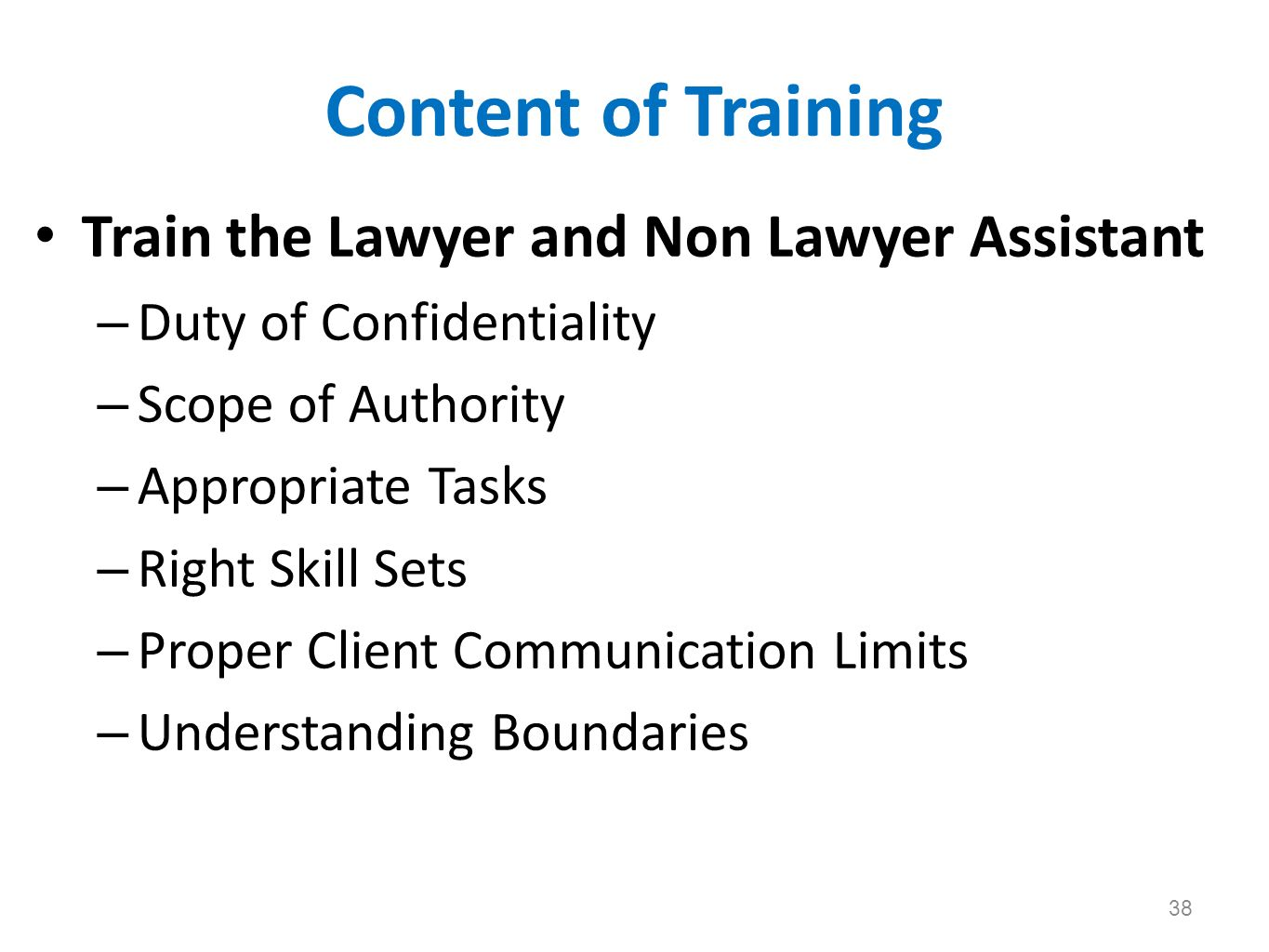 Content of Training Train the Lawyer and Non Lawyer Assistant