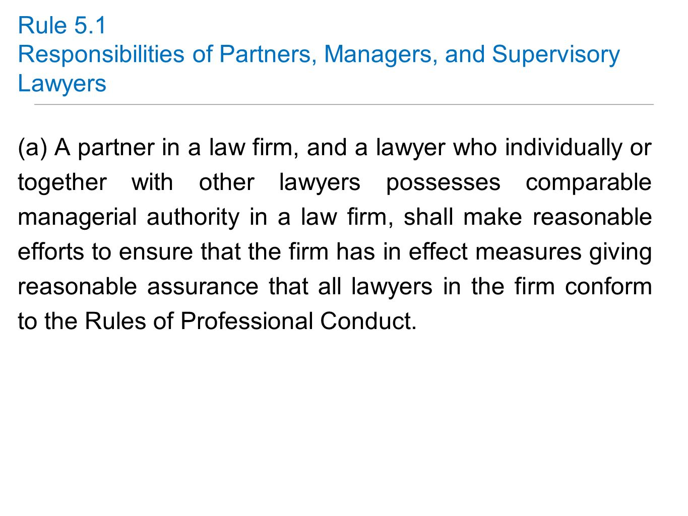 Rule 5.1 Responsibilities of Partners, Managers, and Supervisory Lawyers