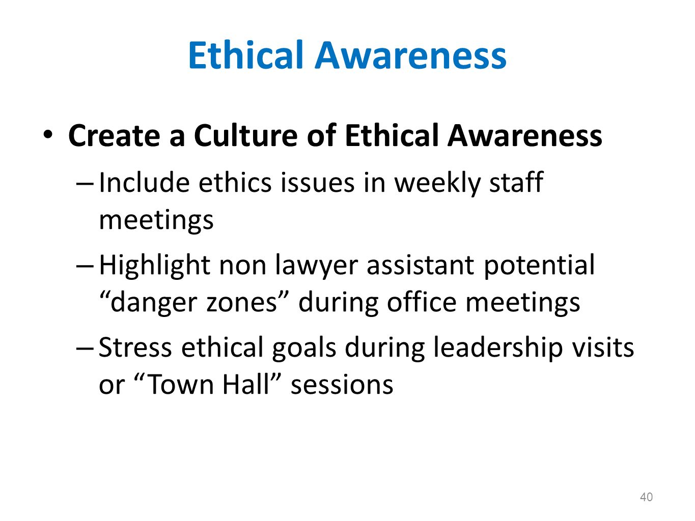 Ethical Awareness Create a Culture of Ethical Awareness