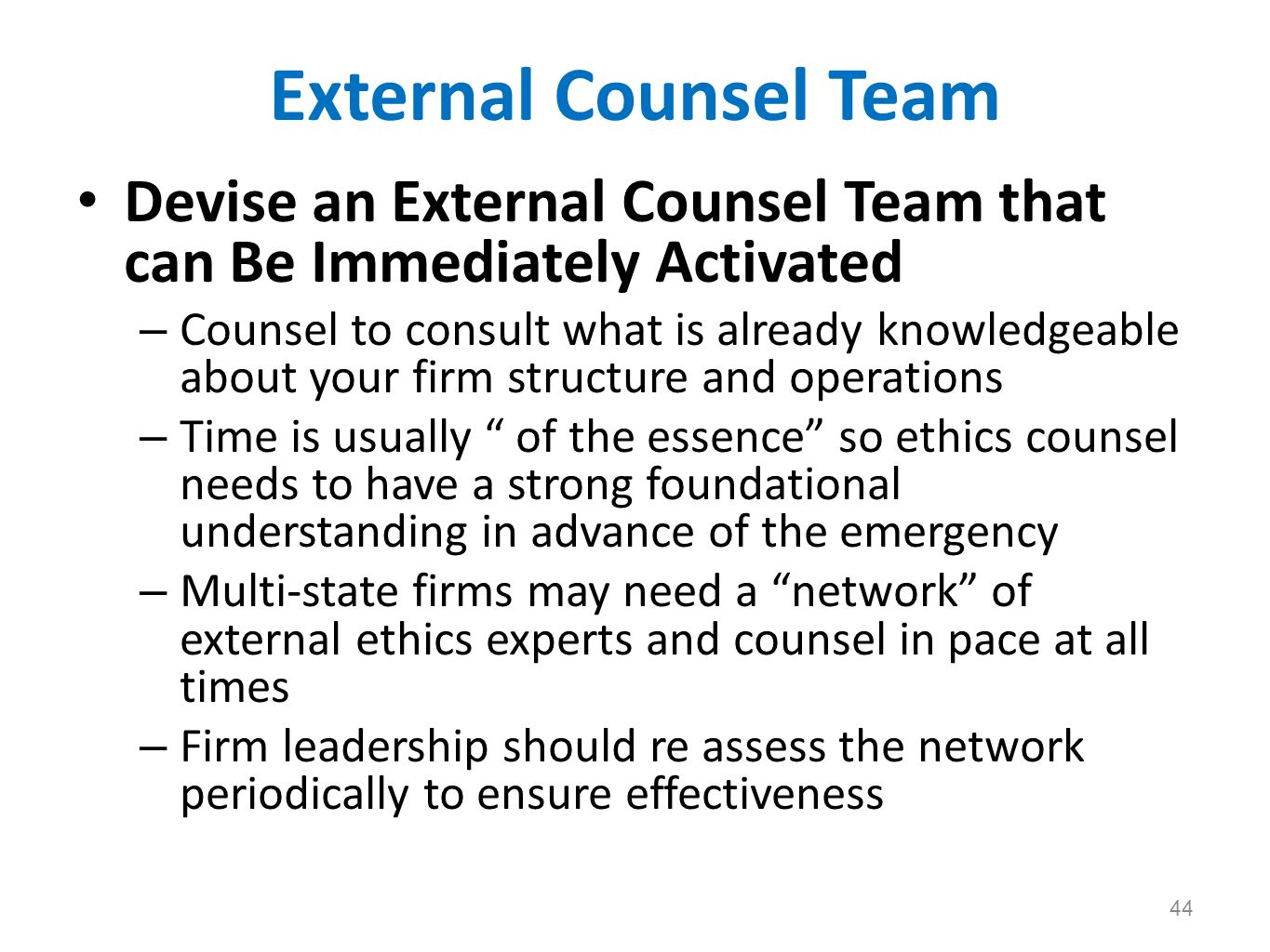External Counsel Team Devise an External Counsel Team that can Be Immediately Activated.