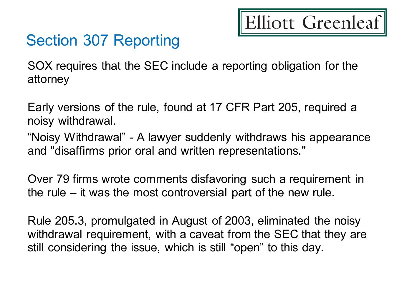 Section 307 Reporting SOX requires that the SEC include a reporting obligation for the attorney.