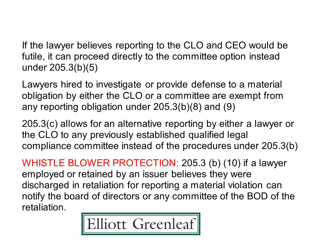 If the lawyer believes reporting to the CLO and CEO would be futile, it can proceed directly to the committee option instead under 205.3(b)(5)