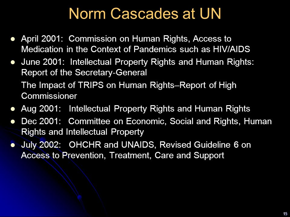Norm Cascades at UN April 2001: Commission on Human Rights, Access to Medication in the Context of Pandemics such as HIV/AIDS.
