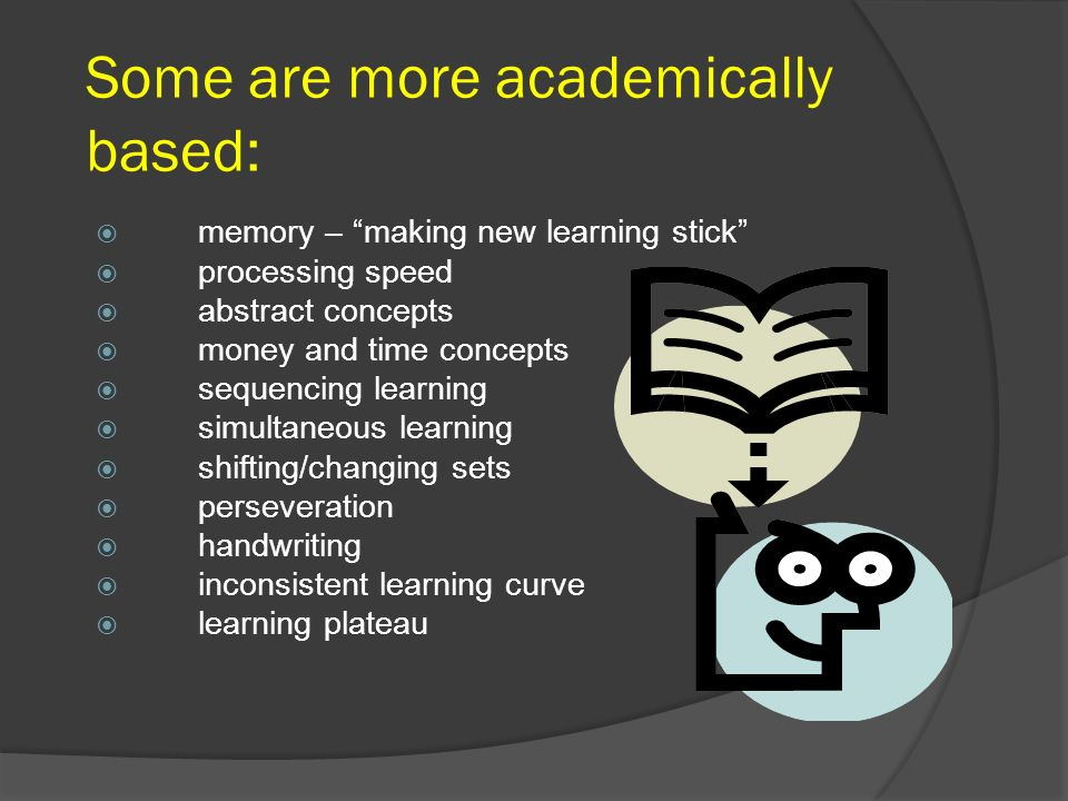 Some are more academically based: