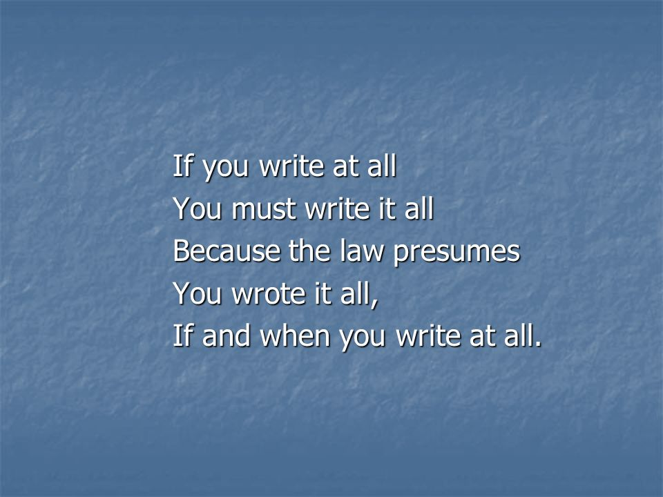 If and when you write at all.