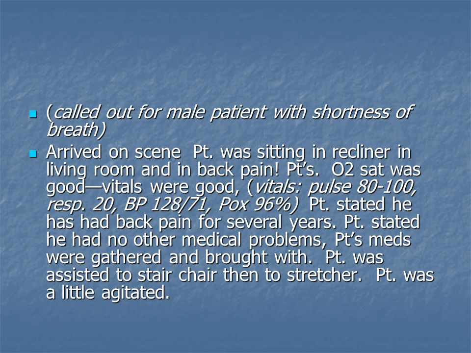 (called out for male patient with shortness of breath)