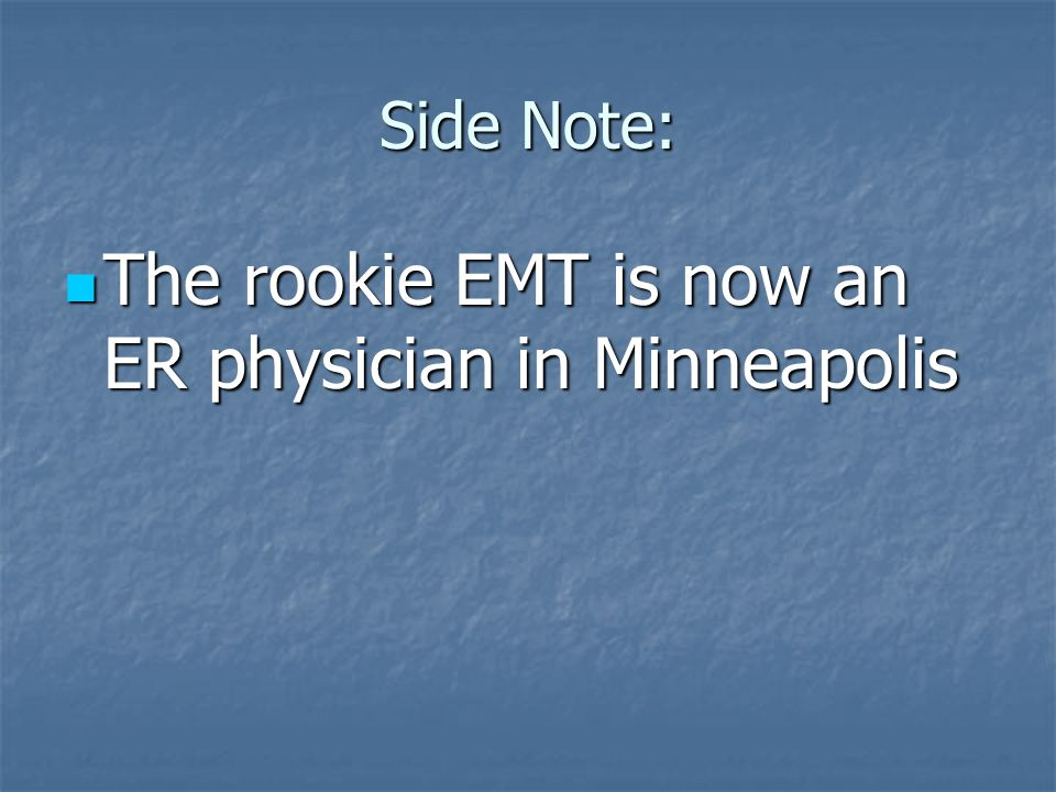 The rookie EMT is now an ER physician in Minneapolis