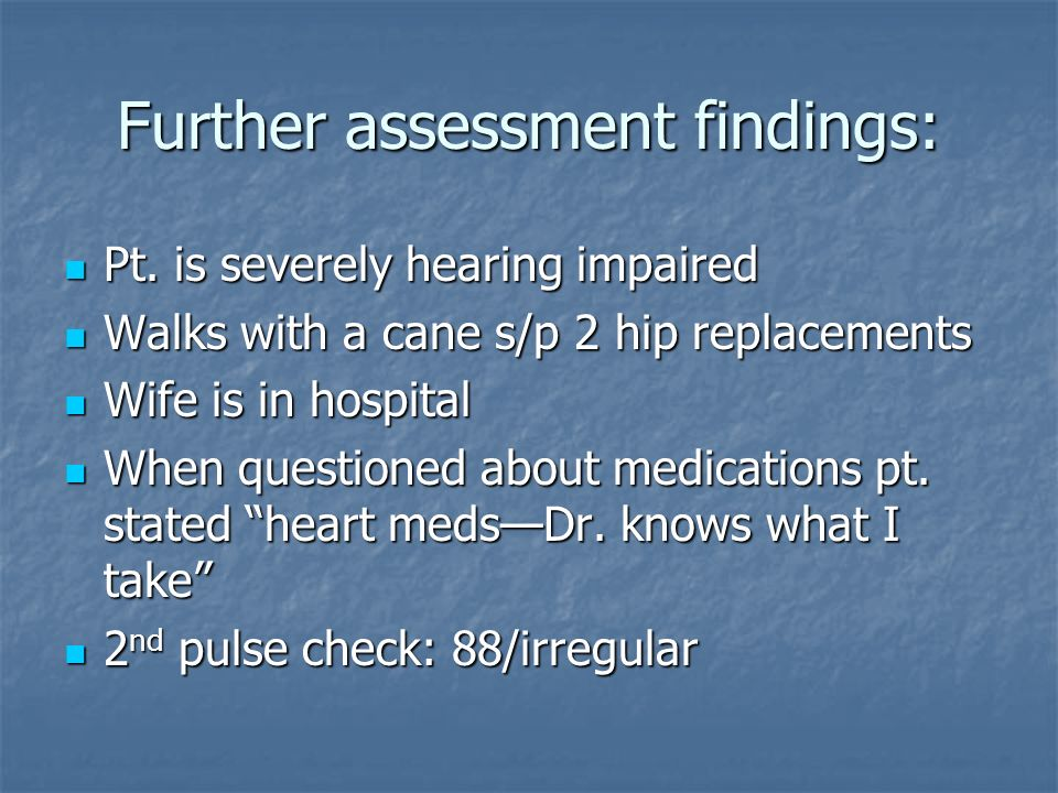 Further assessment findings:
