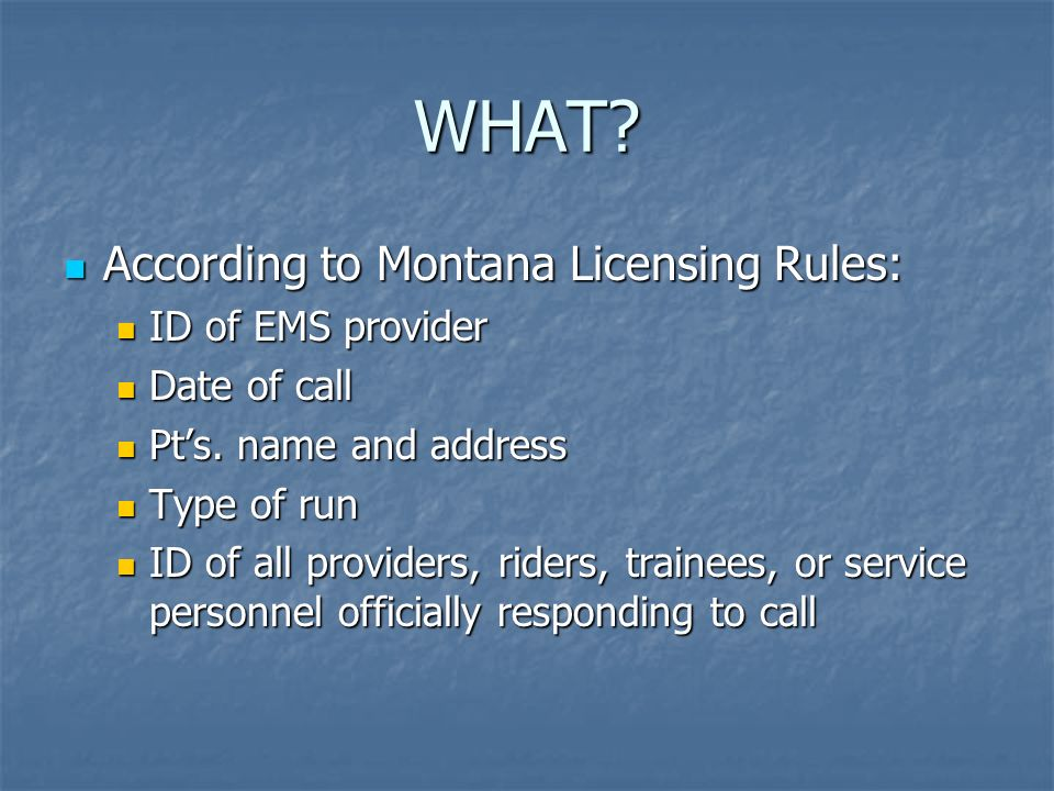 WHAT According to Montana Licensing Rules: ID of EMS provider