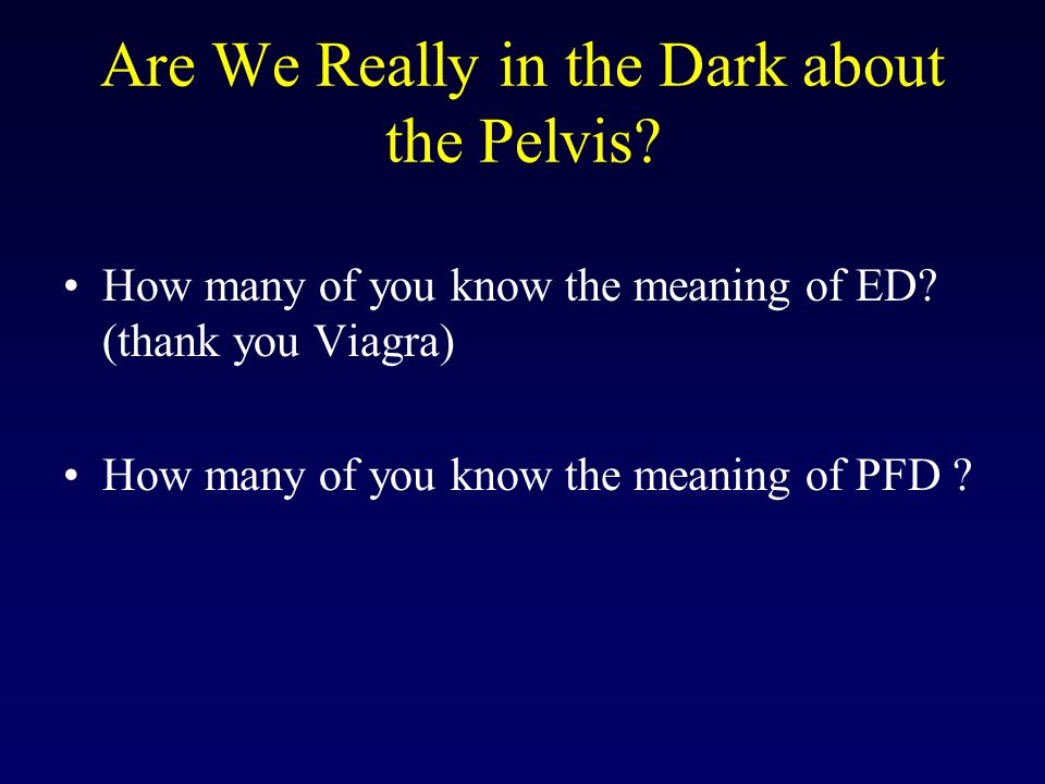 Are We Really in the Dark about the Pelvis