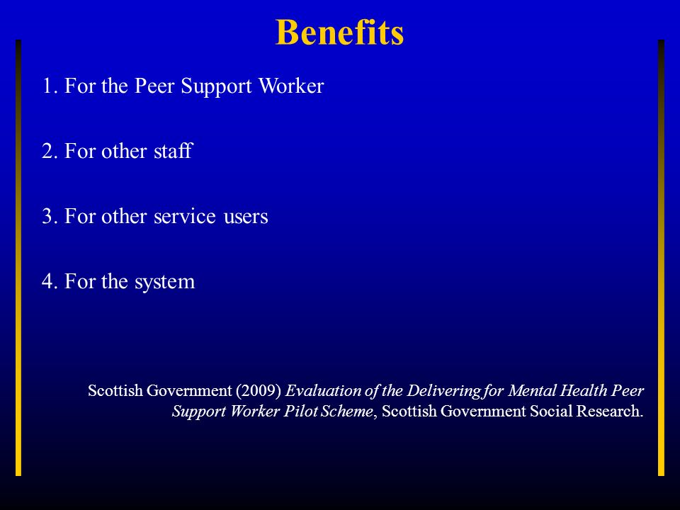 Benefits 1. For the Peer Support Worker 2. For other staff