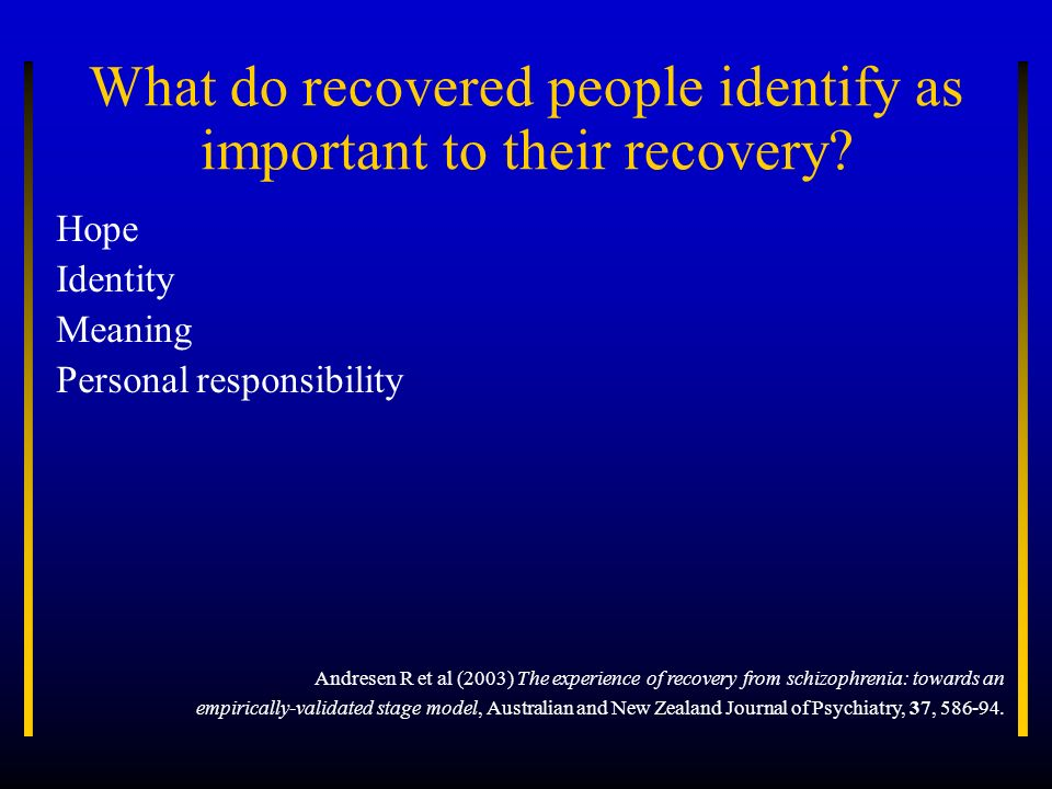 What do recovered people identify as important to their recovery