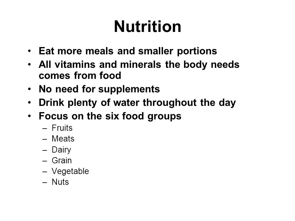 Nutrition Eat more meals and smaller portions
