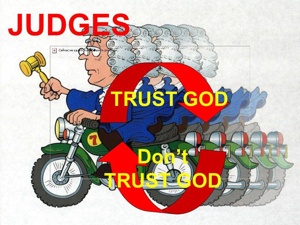 JUDGES TRUST GOD Don't TRUST GOD