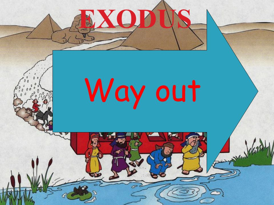 EXODUS Way out