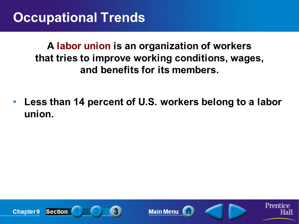 Occupational Trends A labor union is an organization of workers that tries to improve working conditions, wages, and benefits for its members.