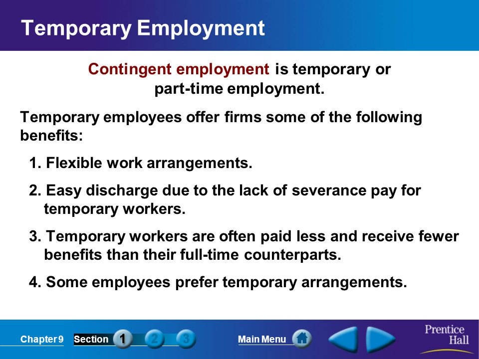 Contingent employment is temporary or part-time employment.