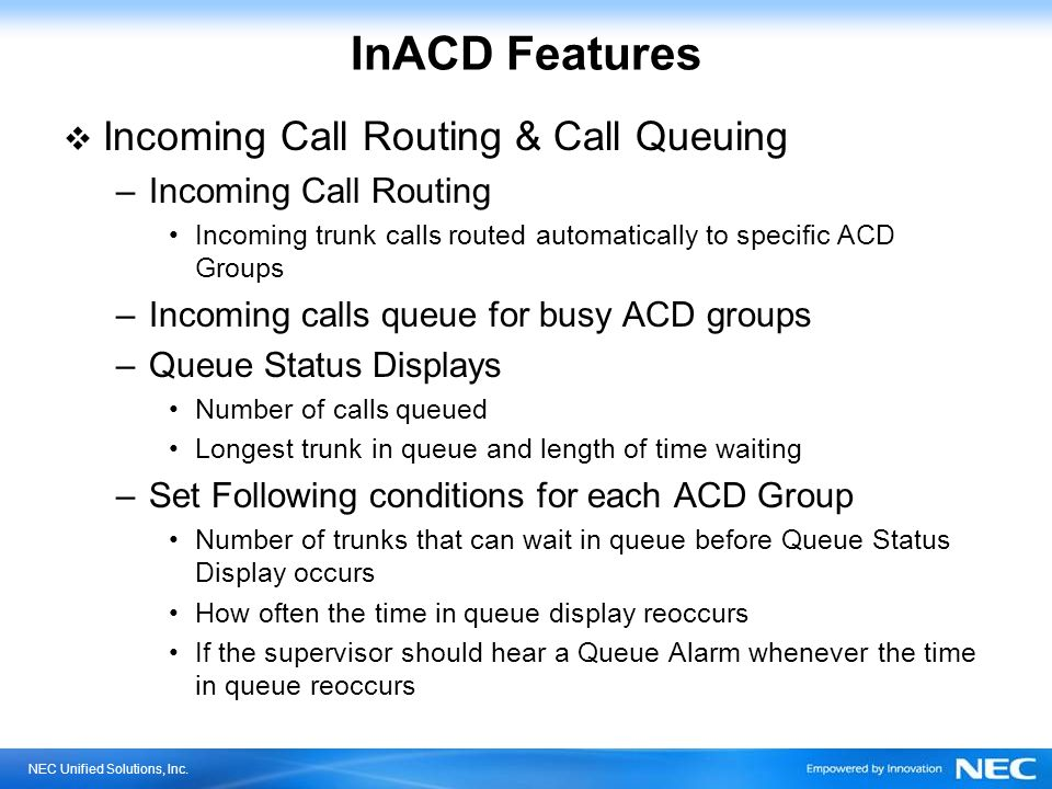 InACD Features Incoming Call Routing & Call Queuing