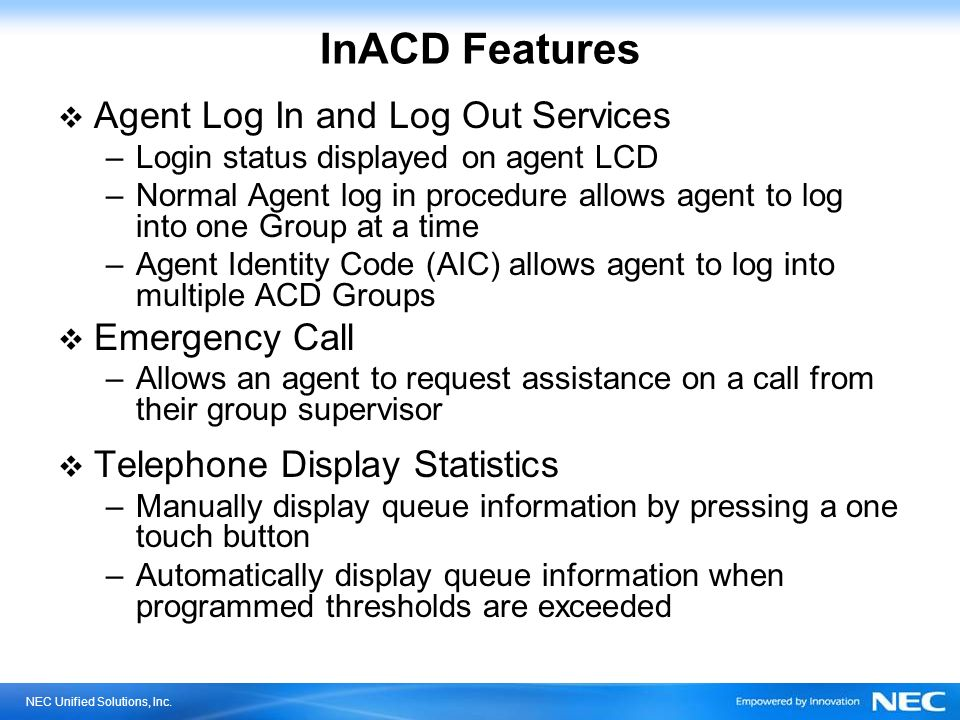InACD Features Agent Log In and Log Out Services Emergency Call