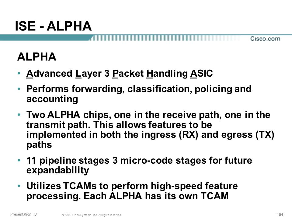 ISE - ALPHA ALPHA Advanced Layer 3 Packet Handling ASIC