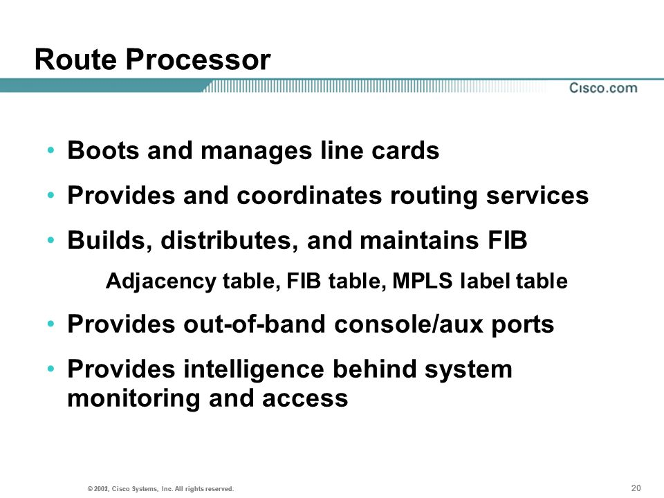 Route Processor Boots and manages line cards