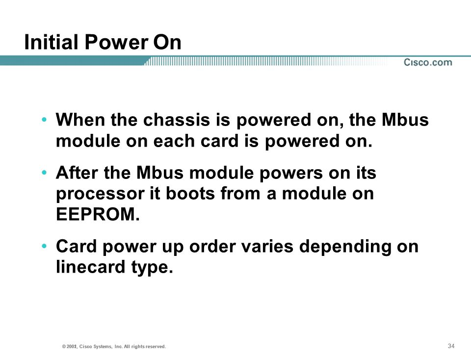 Initial Power OnWhen the chassis is powered on, the Mbus module on each card is powered on.