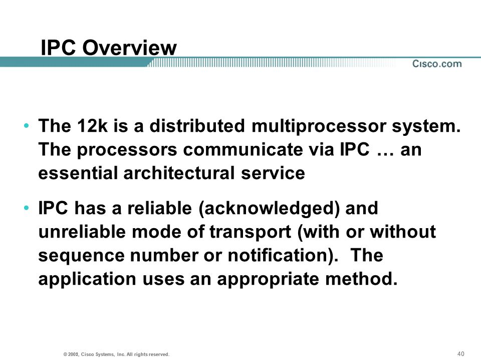 IPC OverviewThe 12k is a distributed multiprocessor system. The processors communicate via IPC … an essential architectural service.
